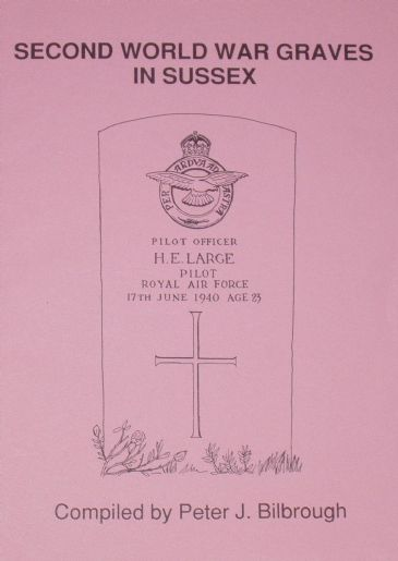 Second World War Graves in Sussex, compiled by Peter Bilbrough